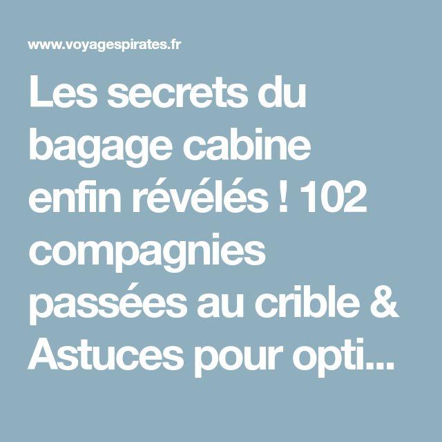 Les secrets du bagage cabine enfin révélés ! 102 compagnies passées au crible & Astuces pour optimiser votre bagage !