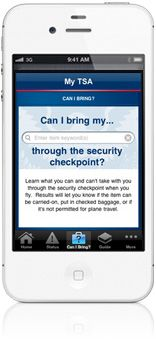 To provide passengers with 24/7 access to the most commonly requested TSA information on their mobile device, TSA has developed the My TSA mobile application. No matter where you are, you'll have easy access to information you need to get through security and onto the plane safely and smoothly.