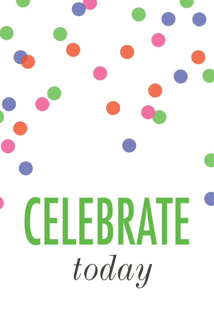 Today is a day for celebration, no matter what your religion or your culture. Learn to celebrate today: celebrate the fact that you are alive, that you are breathing, that you have friends, family, angels and spirit guides in your life.