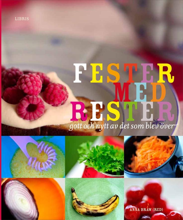 """BLI PROFESSIONELL FESTFIXARE: Boken """"Fester med rester"""" är en del i Anna Braws populära kokboksserie. Vill du ägna dig professionellt åt fester, events, möten och upplevelser? Läs då """"Bli professionell festfixare"""" http://tips-om.se/tips-om-din-dromkarriar/bli-professionell-festfixare"""