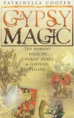 Gypsy Magic: The Romany Book of Charms, Herbs and Fortune-Telling:Amazon.co.uk:Books