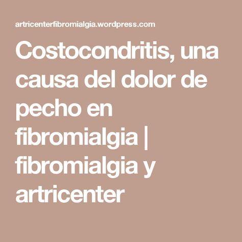 Costocondritis, una causa del dolor de pecho en fibromialgia   fibromialgia y artricenter