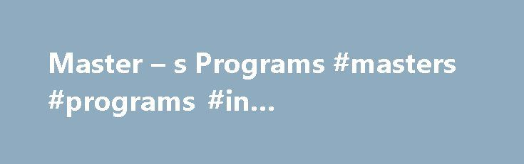 Master – s Programs #masters #programs #in #communication http://diet.nef2.com/master-s-programs-masters-programs-in-communication/  # Master s Programs The Department of Life Sciences Communication offers two Master s degree options: 1. Thesis Master s Degree The Thesis Master s degree requires 24 course credits plus a thesis (6 credits). Study programs match the interests and needs of individual students. However, all students must take a communication theory course, a research methodology…