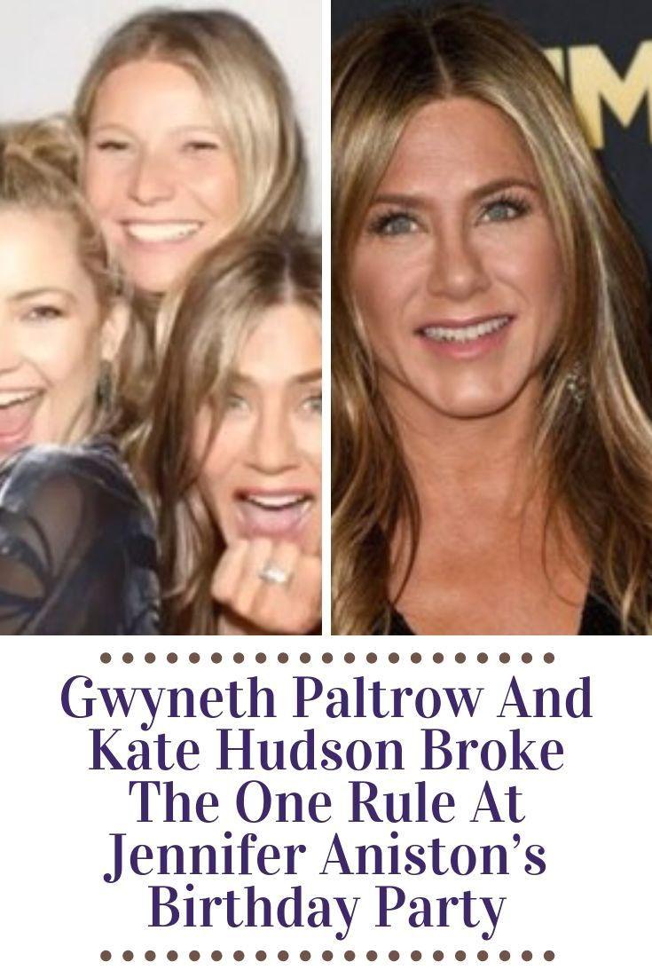 Gwyneth Paltrow Kate Hudson Celebs Gossups Party Birthday News Jennifer Aniston In 2020 Jennifer Aniston Birthday Jennifer Aniston Gwyneth Paltrow