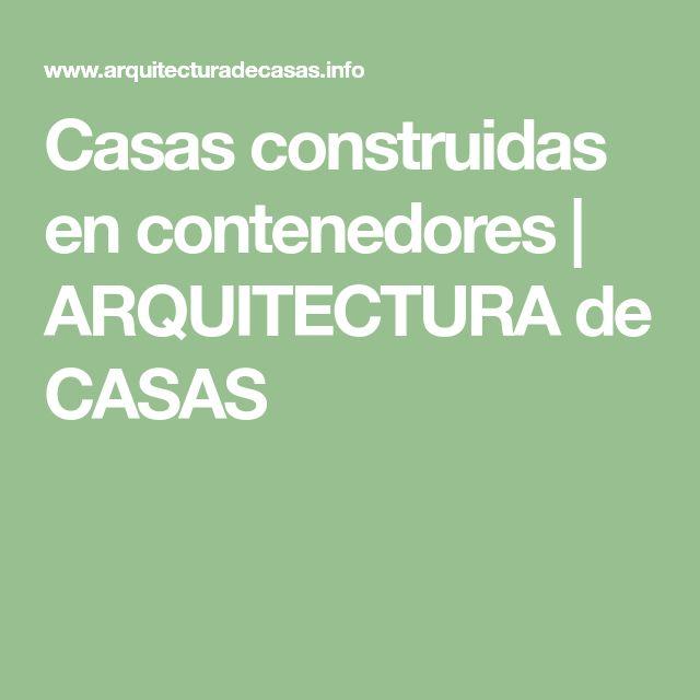 Casas construidas en contenedores | ARQUITECTURA de CASAS