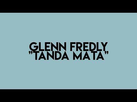 Glenn Fredly - Tanda Mata [Lyrics Video] - YouTube