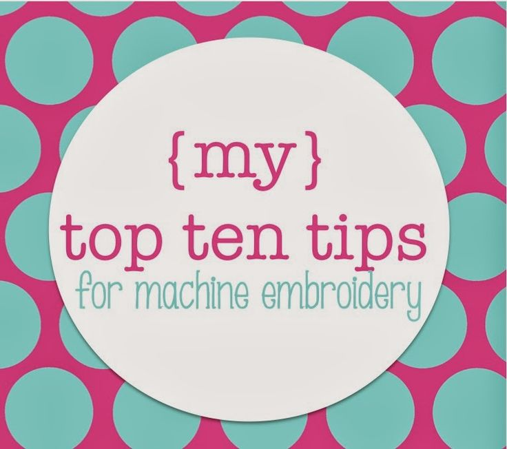 Create Pretty Blog: {my} Top Ten Tips for machine embroidery