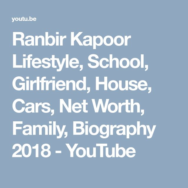 Ranbir Kapoor Lifestyle, School, Girlfriend, House, Cars, Net Worth, Family, Biography 2018 - YouTube