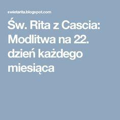 Św. Rita z Cascia: Modlitwa na 22. dzień każdego miesiąca