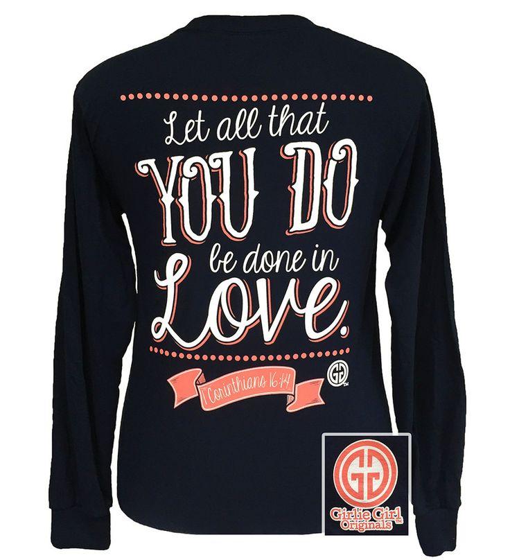 Girlie Girl Original Let All That You Do Be Do in Love Christian Long Sleeves T-Shirt