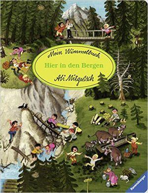 """Libri """"cerca e trova"""", """"aguzza la vista"""" e Wimmelbuch per sviluppare la capacità di osservazione dei bambini - Mein Wimmelbuch - Hier in den Bergen"""