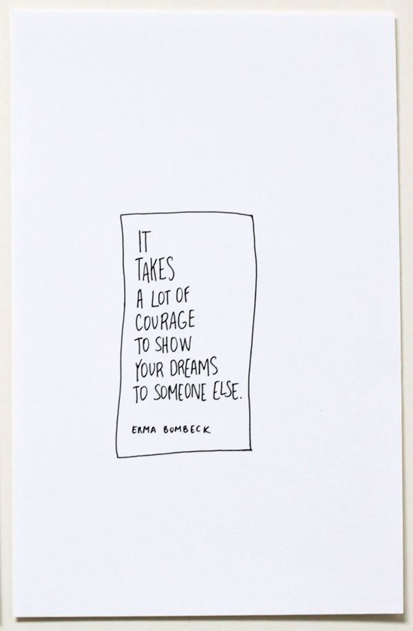 "minimalist art journal | quote page  ""It takes a lot of courage to show your dreams to someone else."" Erma Bombeck TheHandcraftedStory.com"