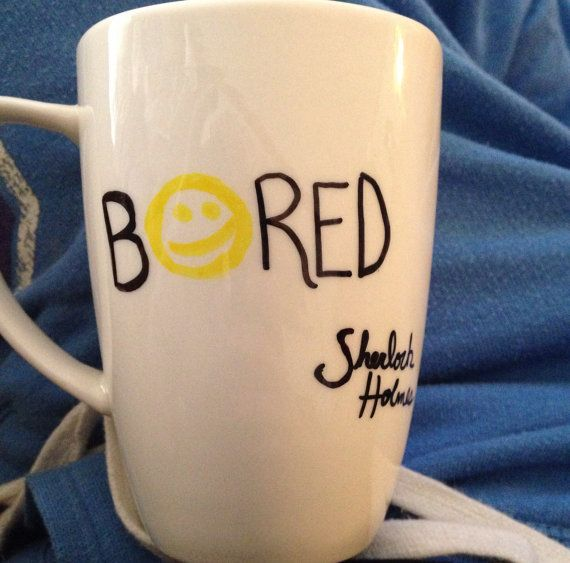 Sherlock Holmes  BORED by LmillersFandomStuff on Etsy, $10.00 (if you get this I love you)