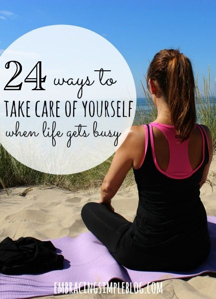 Life can be hectic at times, but it's important to not forget about self care. Here are 24 ways to take care of yourself when life