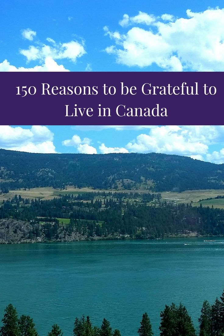 It's the 150th birthday of Canada and there is so much to celebrate! To mark this occasion, here are 150 things to be grateful for about the country I call my home.