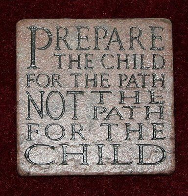 Train up a child in the way he should go: and when he is old, he will not depart from it. Proverbs 22:6~<3