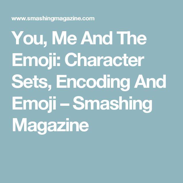 You, Me And The Emoji: Character Sets, Encoding And Emoji – Smashing Magazine