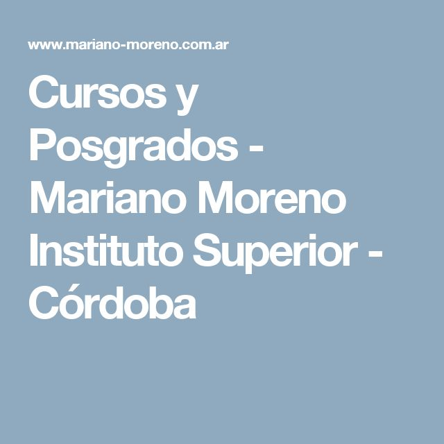 Cursos y Posgrados - Mariano Moreno Instituto Superior - Córdoba
