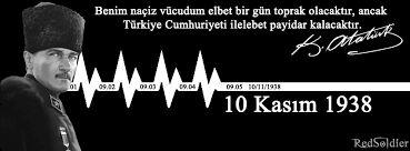 10 Kasım 2013 , Atatürk'ü Saygıyla anıyoruz. Her geçen gün geleceğe bıraktığı mirasın değerini daha iyi anlıyoruz.