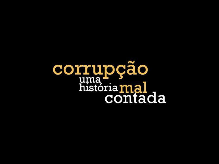 Corrupção - Uma História Mal Contada