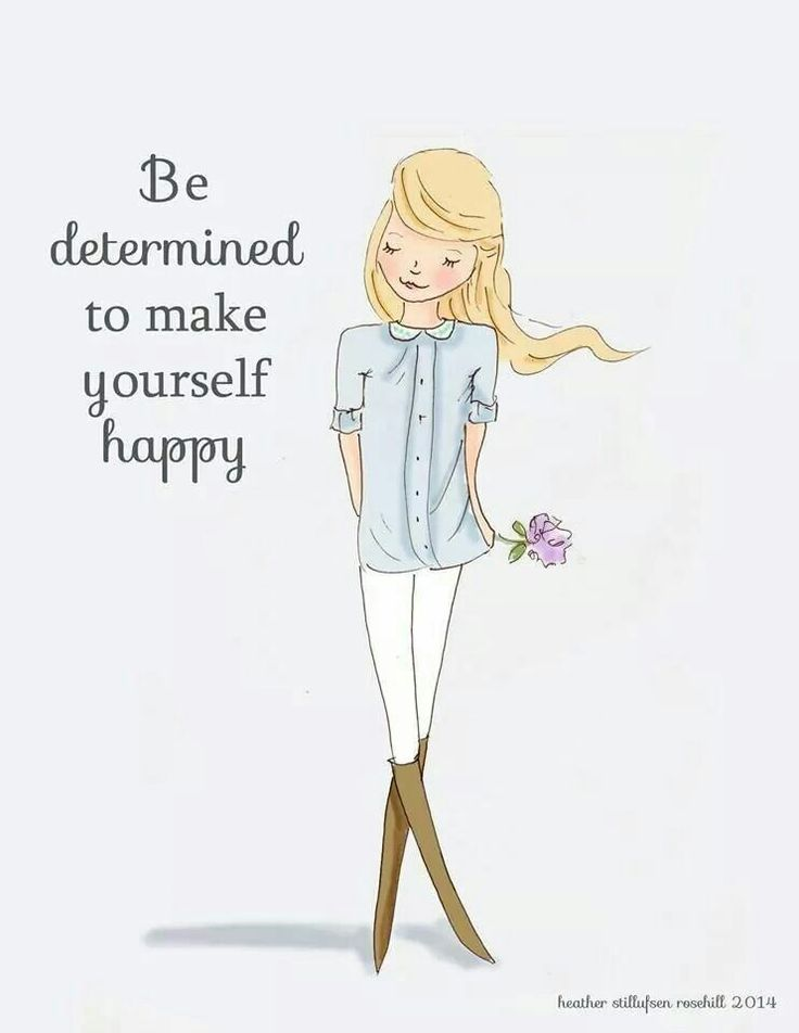 Be Determined to make Yourself Happy ☺