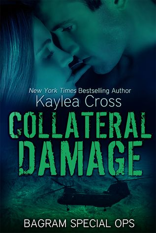 Collateral Damage (Bagram Special Ops #5) by Kaylea Cross | April 2015