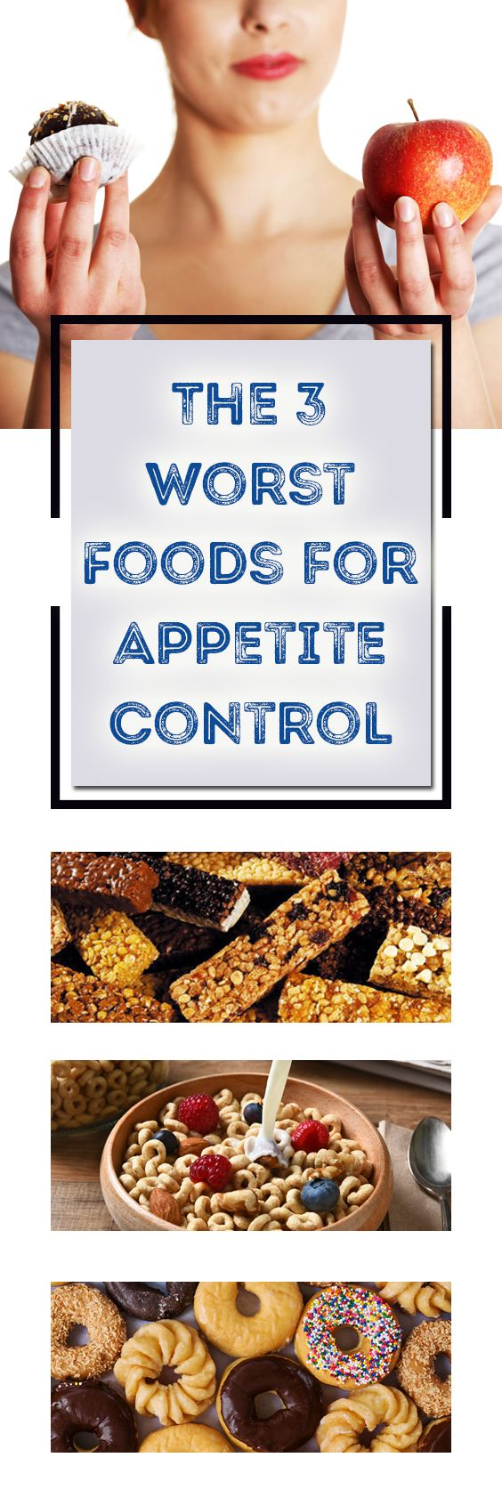The 3 Worst Foods for Appetite Control Appetite control