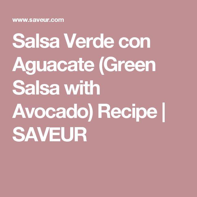 Salsa Verde con Aguacate (Green Salsa with Avocado) Recipe | SAVEUR