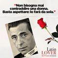 """""""Hanno conquistato, amato e conquistato di nuovo. Sono i grandi @[868251236572067:274:Latin Lover] di sempre. Primo tra tutti l'indimenticabile Humphrey Bogart! #LatinLover dal 19 marzo al cinema"""""""
