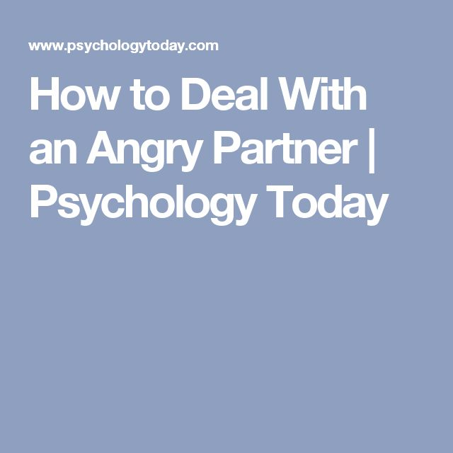 How to Deal With an Angry Partner   Psychology Today