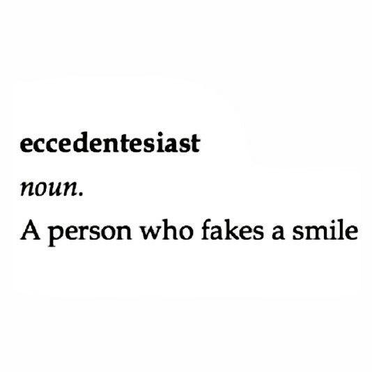 premis 1 : eccesentesiast is a person who fakes a smilepremis 2 : I am often an eccesentesiastconclusion : My smile is often fake?