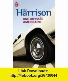 Une Odyssee Americaine (Litterature Generale) (French Edition) (9782290021156) Jim Harrison , ISBN-10: 2290021156  , ISBN-13: 978-2290021156 ,  , tutorials , pdf , ebook , torrent , downloads , rapidshare , filesonic , hotfile , megaupload , fileserve