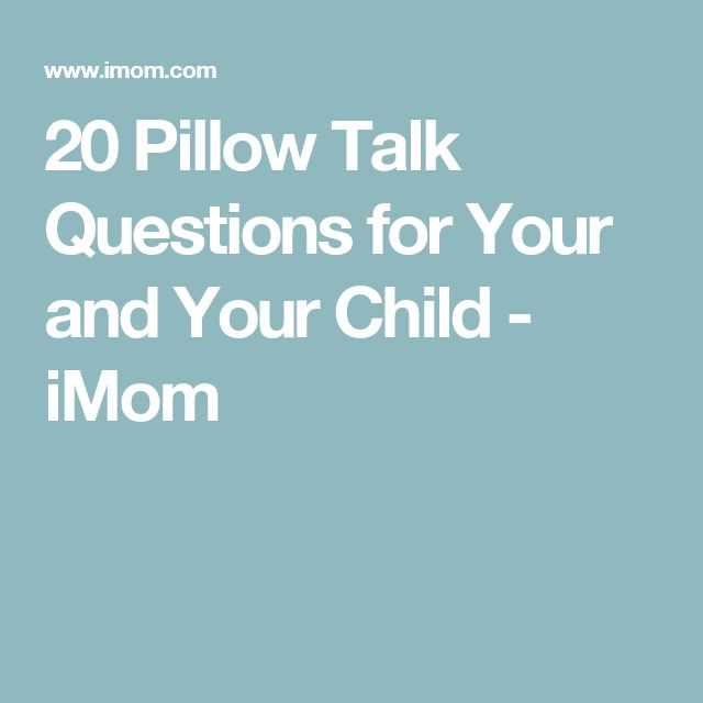 20 Pillow Talk Questions for Your and Your Child - iMom