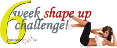 Get a Fitness Make Over with the 6 Week Shape UP Challenge all for Free!