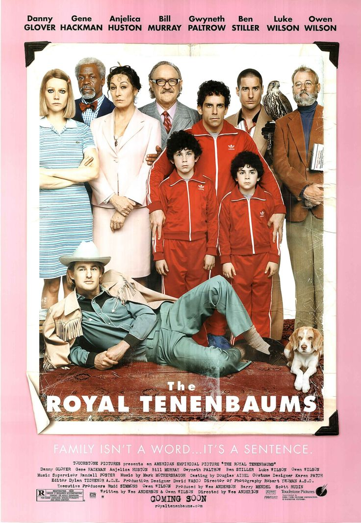 — The Royal Tenenbaums. Wes Anderson