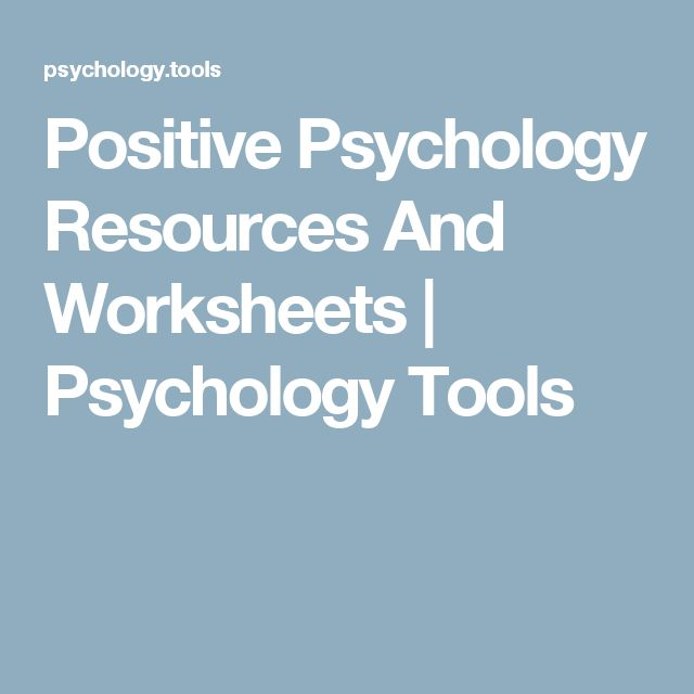 Positive Psychology Resources And Worksheets | Psychology Tools