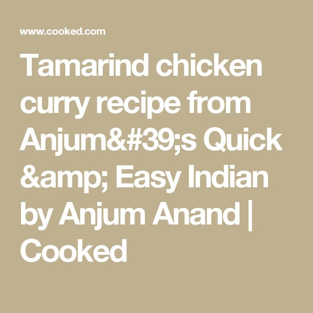 Tamarind chicken curry recipe from Anjum's Quick & Easy Indian by Anjum Anand | Cooked