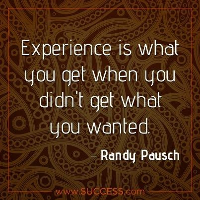 Experience - Randy Pausch hmmm ill keep this in mind