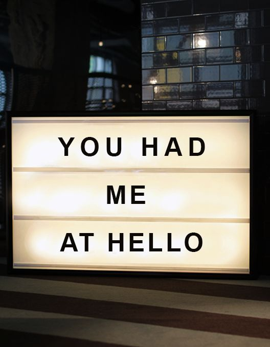 you had me at hello light box / bxxlght