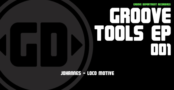 Johannes - Loco Motive    Release on Groove Tools EP001: Motivation Release, Hamerling Groove, Hamerl Groove, Groove Tools, Groove Department, Tools Ep001, Downtown Release, Loco Motivation, Gd Release