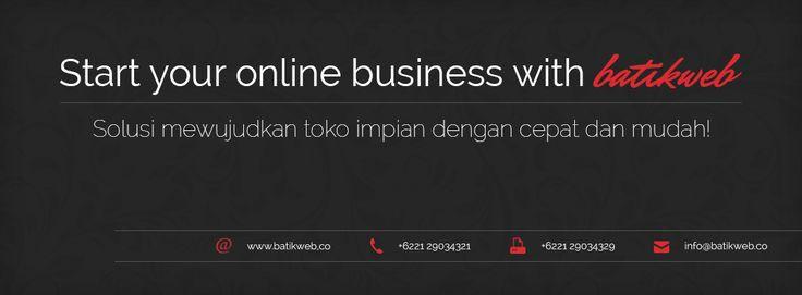 Start your Online Business with batikweb!  Kami memberikan kualitas toko online terbaik dengan berbagai macam fitur yang lengkap dan harga yang terjangkau untuk Anda.  Anda juga dapat mencoba toko online Anda selama 7 hari pertama secara gratis (FREE) tanpa dipungut biaya apapun, Sehingga Anda dapat merasakan terlebih dahulu untungnya memilih batikweb sebagai toko online Anda.  Daftar Sekarang di http://batikweb.co/