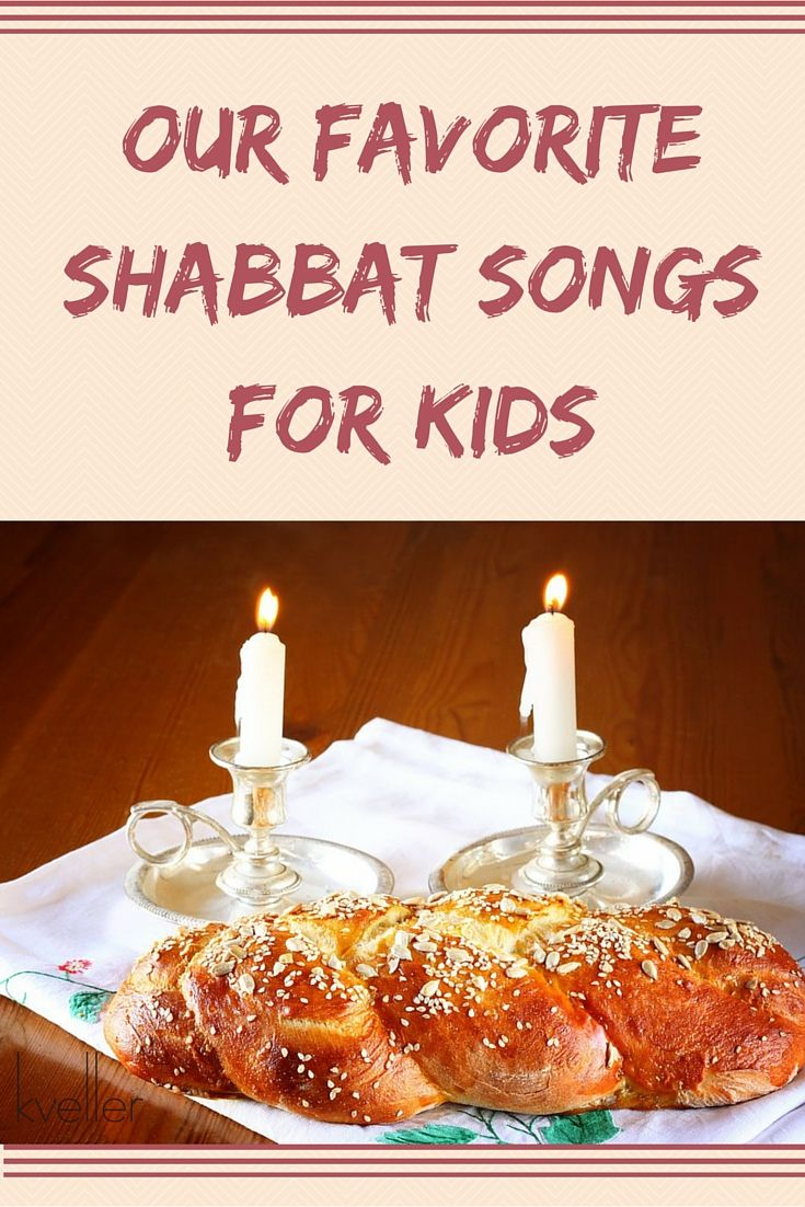 Lots of fun songs to sing with your kids for Shabbat!