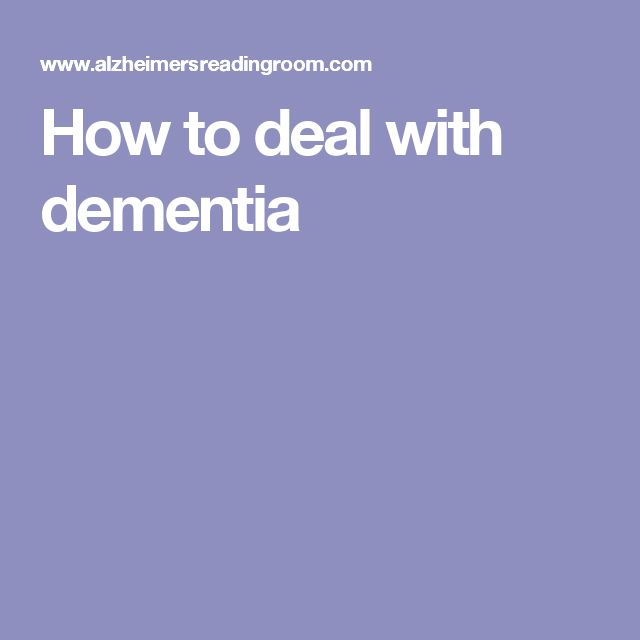 How to deal with dementia