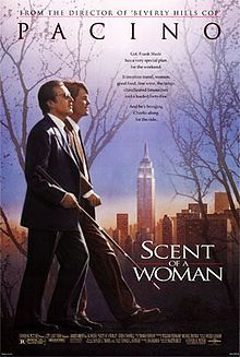 Scent of a Woman:1992 American drama film directed by Martin Brest that tells the story of a preparatory school student who takes a job as an assistant to an irascible, blind, medically retired Army officer. Pacino won N oSCAR 4Best Actor n the film was nominated for Best Director, Picture and Adapted Screenplay. The film was adapted by Bo Goldman from the novel Il buio e il miele by Giovanni Arpino and from the 1974 screenplay by Ruggero Maccari and Dino Risi. Budget $31 mil BO $134,095,253