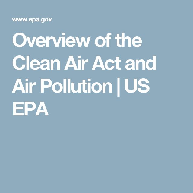 Overview of the Clean Air Act and Air Pollution | US EPA