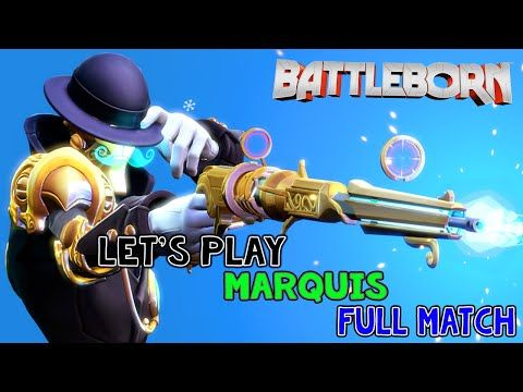 BattleBorn BETA : Let's play Marquis Full Match - YouTube