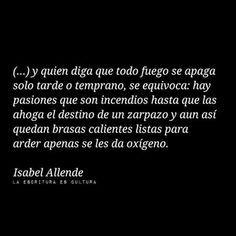 A veces wuedan brasas listas para arder / Isabel Allende.