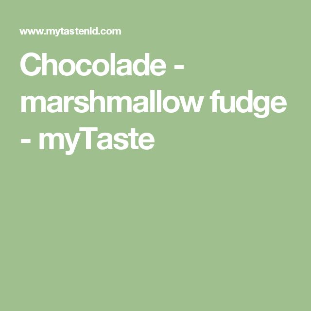Chocolade - marshmallow fudge - myTaste