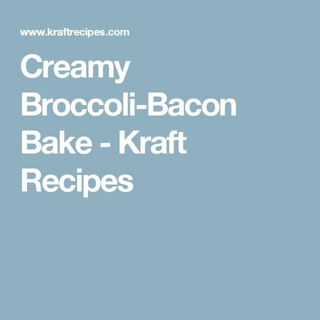 Creamy Broccoli-Bacon Bake - Kraft Recipes