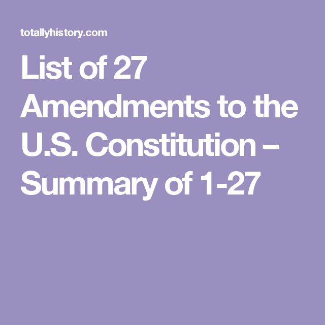 List of 27 Amendments to the U.S. Constitution – Summary of 1-27